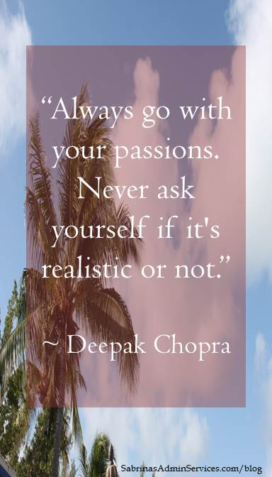 Always go with your passions.