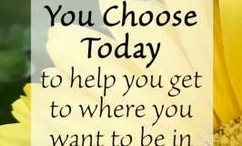 What do you choose today to help you get to where you want to be in your business