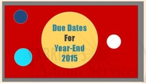 Due Dates for Year-End 2015