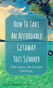 How To Take An Affordable Getaway This Summer