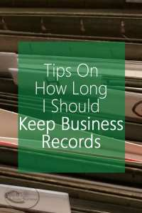 Tips On How Long I Should Keep Business Records
