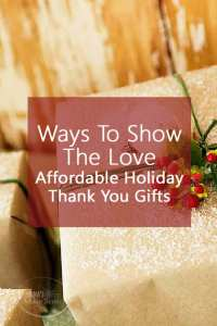 Ways To Share The Love - Affordable Holiday Thank You Gifts