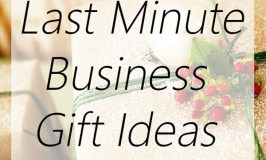 Great Last Minute Business Gift Ideas for Anyone