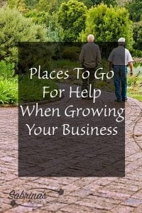 Places To Go For Help When Growing Your Business