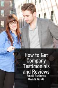How to Get Company Testimonials and Reviews Small Business Owner Guide