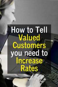 How to tell your valued customers you need to increase rates