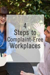 4 Steps To Complaint-Free Workplaces
