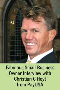 Fabulous Small Business Owner Interview with Christian C Hoyt from PayUSA