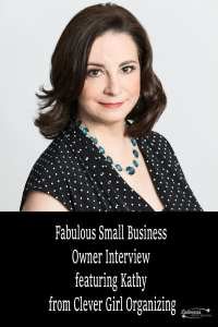 Fabulous Small Business Owner interview featuring Kathy from Clever Girl Organizing
