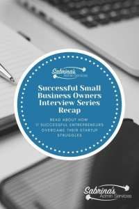 Successful Small Business Owners Interview Series Recap - READ ABOUT HOW 11 SUCCESSFUL ENTREPRENEURS OVERCAME THEIR STARTUP STRUGGLES