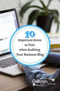 10 Important Areas to Visit when Auditing Your Business Blog