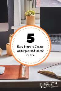 5 Easy Steps to Create an Organized Home Office
