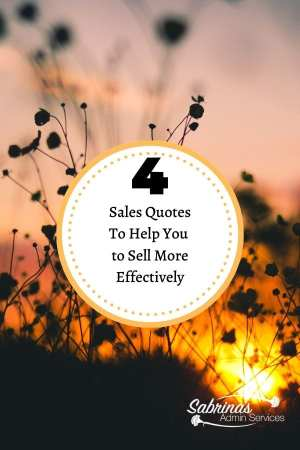 Four Sales Quotes To Help You to Sell More Effectively