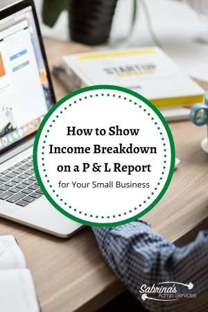 How to Show Income Breakdown on a Profit and Loss Report