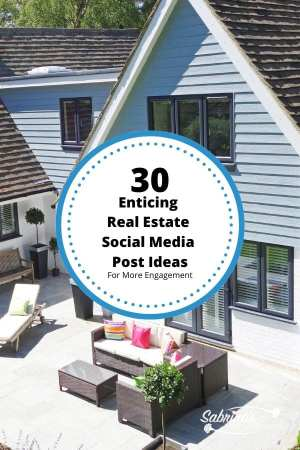 30 Enticing Real Estate Social Media Posts