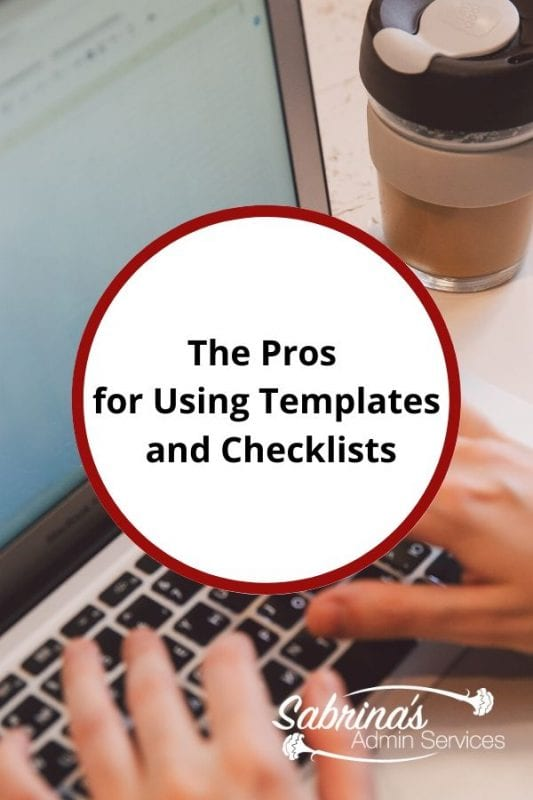 The Pros for Using Templates and Checklists