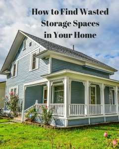 How to Find Wasted Storage Spaces in Your Home