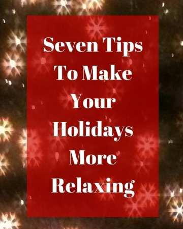 Seven Tips to Make Your Holidays More Relaxing | Sabrina's Organizing #holiday #organization #tips