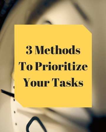 3 Methods To Prioritize Your Tasks