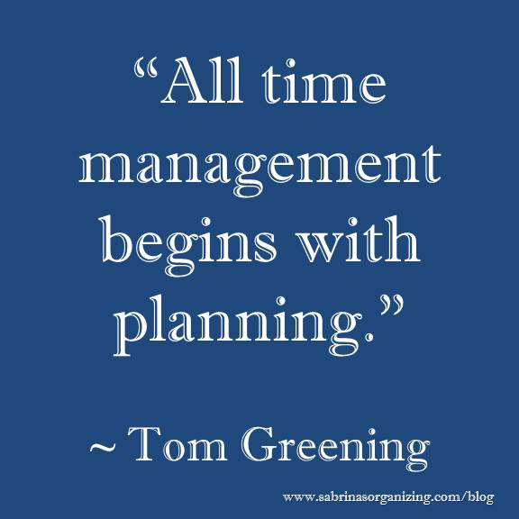 all time management begins with planning - Tom Greening
