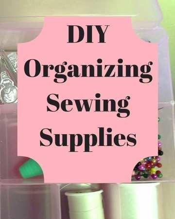 DIY Organizing Sewing Supplies | Sabrina's Organizing #DIY #organizing #hobby #sewing #supplies