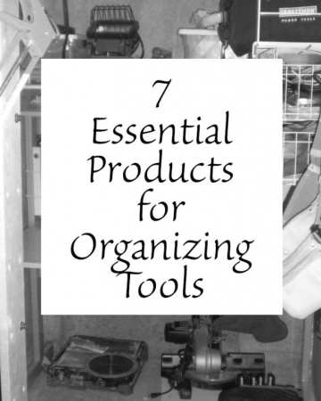 7 Essential Products for Organizing Tools