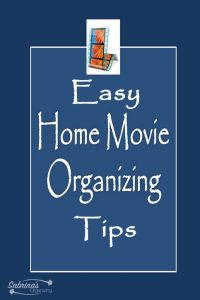 7 easy home movie organizing tips