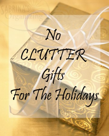 No CLUTTER Gifts For The Holidays