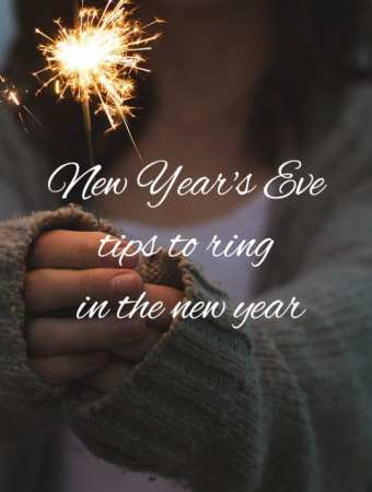 NEW YEAR'S EVE TIPS TO RING IN THE NEW YEAR