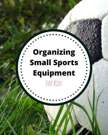 Organizing Small Sports Equipment For Kids