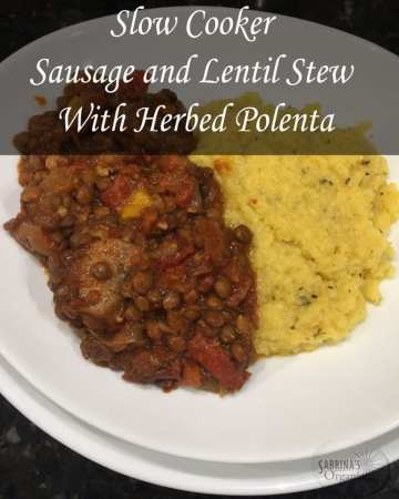 slow cooker sausage and lentils stews with herbed polenta | Sabrina's Organizing