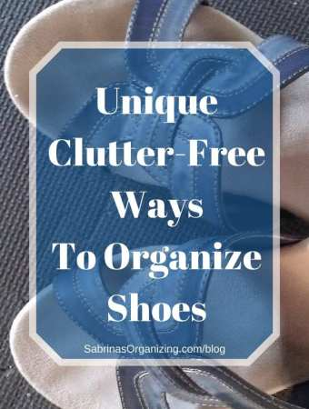 Unique Clutter Free Ways To Organize Shoes | Sabrina's Organizing #shoe #organization