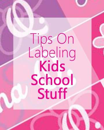Tips on Labeling Kids School Stuff