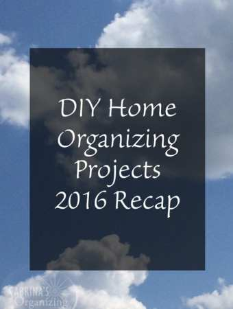 DIY Home Organizing Projects 2016 Recap
