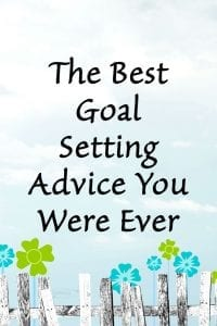 The Best Goal Setting Advice You Were Ever Told