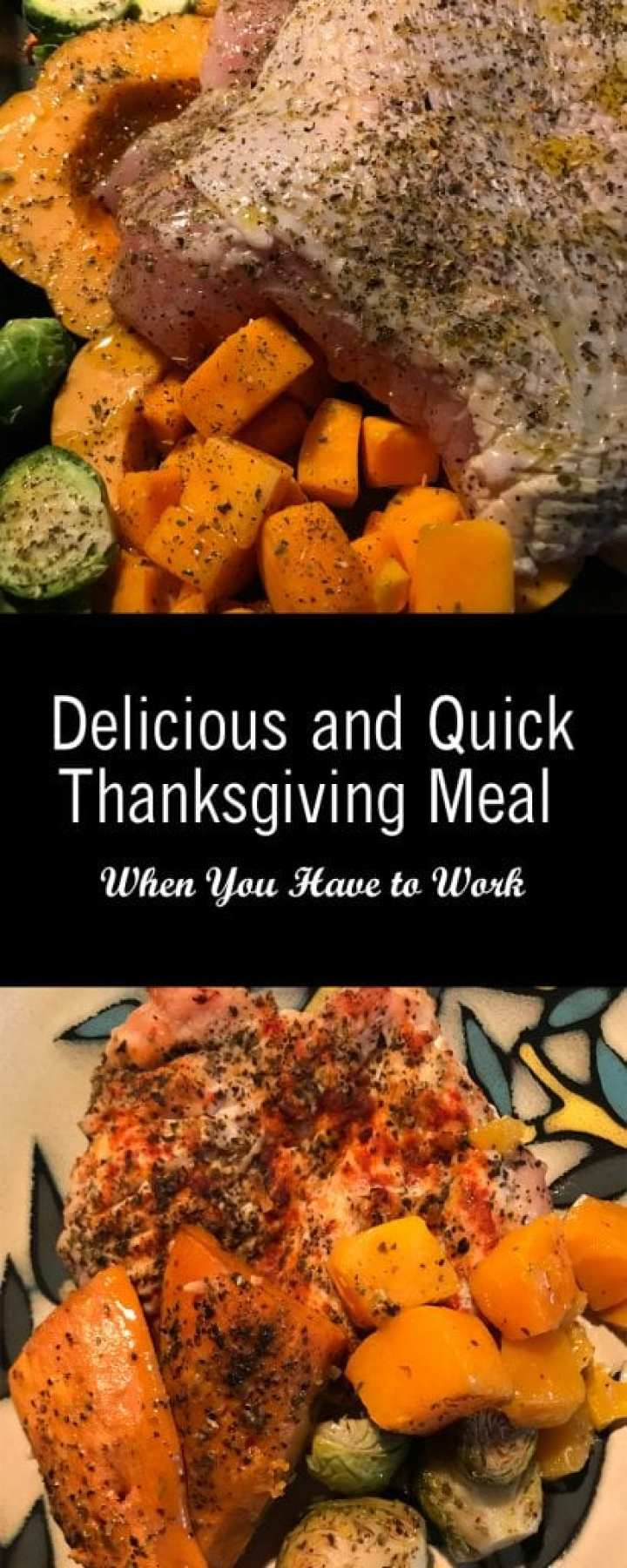 Delicious and Quick Thanksgiving Meal When You Have to Work