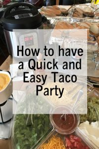 How to have a Quick and Easy Taco Party