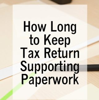 How Long to Keep Tax Return Supporting Paperwork