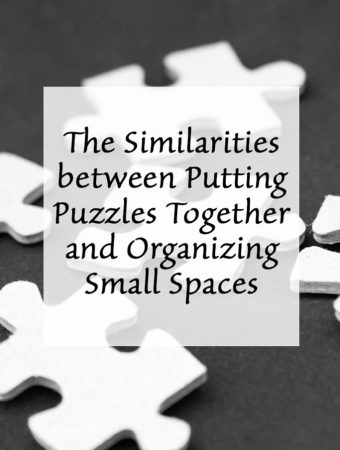 The Similarities between Putting Puzzles Together and Organizing Small Spaces
