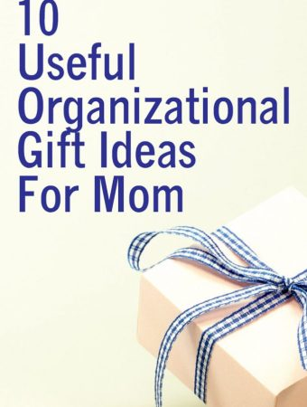 10 Useful Organizational Gift Ideas For Mom