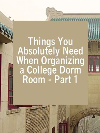 Things You Absolutely Need When Organizing a College Dorm Room - Part 1