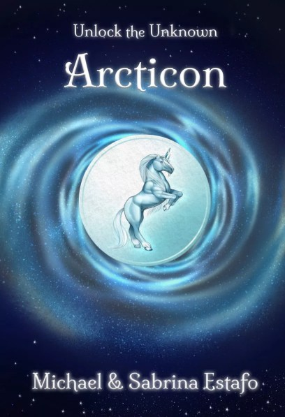 Unlock the Unknown Arcticon by Michael and Sabrina Estafo