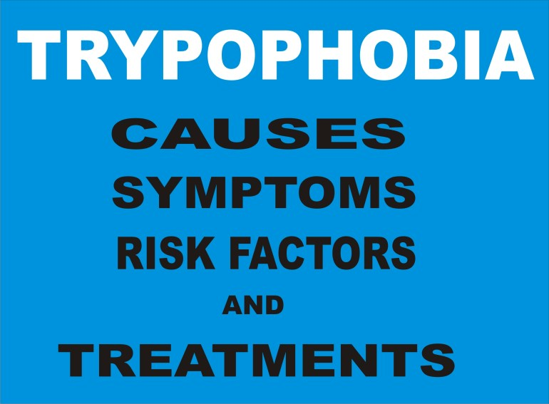 Trypophobia: Causes, Symptoms, Risk Factors and Treatments