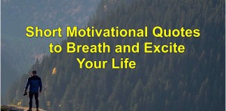 30 Short Motivational Quotes to Breath and Excite Your Life