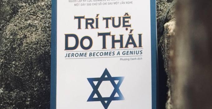 Trí tuệ Do Thái - Không Chỉ Đơn Thuần Là Ghi Nhớ!