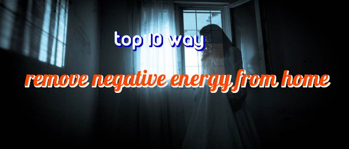 top 10 working method for remove black magic and negative energy from home