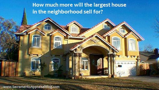 largest home in neighborhood - sacramento appraisal blog