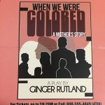 Photo of When We Were Colored Flyer - Play by Ginger Rutland