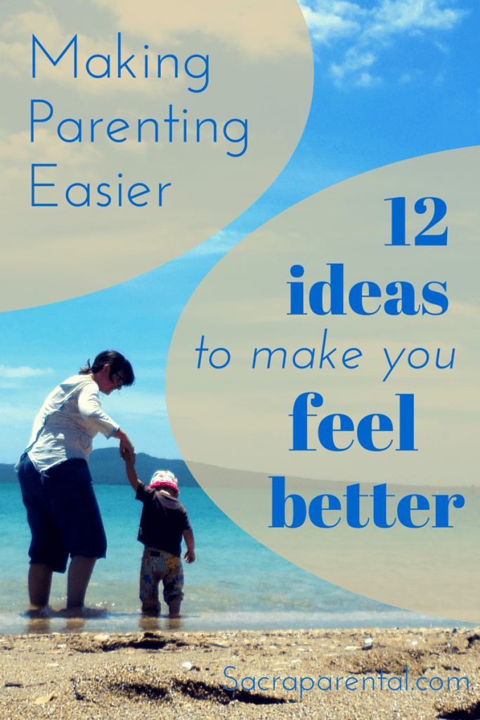 Making Parenting Easier | 12 ideas to make you feel better - worth a look if you're feeling a bit down on yourself at the mo | Sacraparental.com