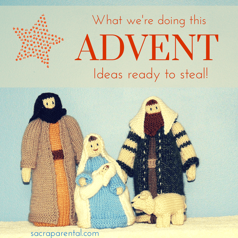 What we're doing this Advent - lots of ideas to steal!| Sacraparental